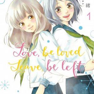 Manga, Shojo, Love,Be Loved Leave,Be Left